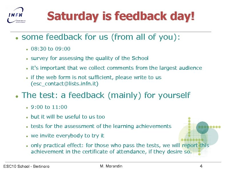 Saturday is feedback day! some feedback for us (from all of you): 08: 30