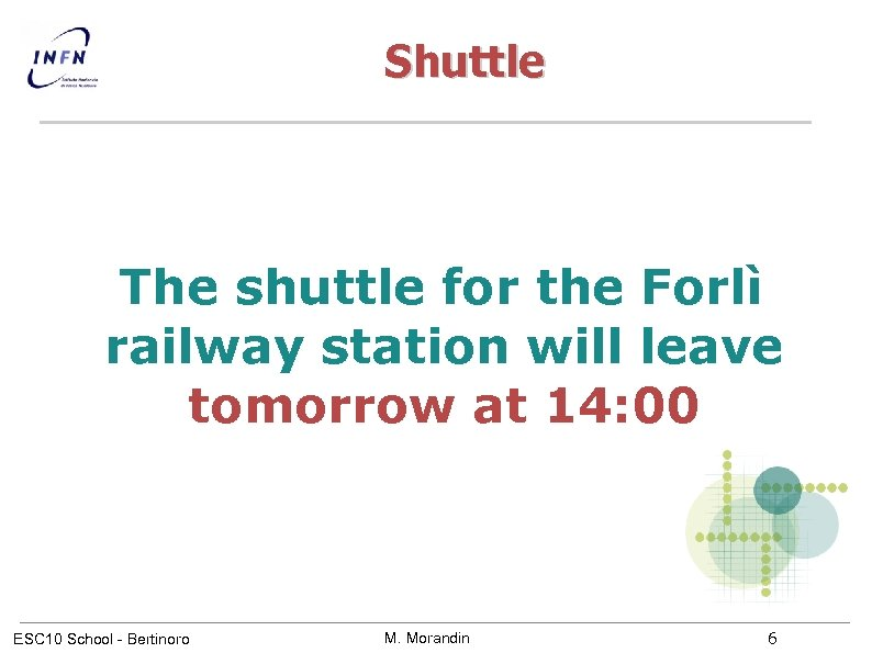 Shuttle The shuttle for the Forlì railway station will leave tomorrow at 14: 00