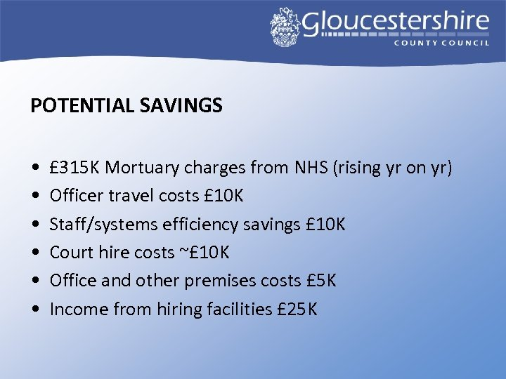 POTENTIAL SAVINGS • • • £ 315 K Mortuary charges from NHS (rising yr