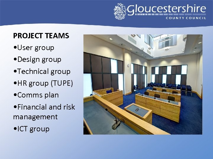 PROJECT TEAMS • User group • Design group • Technical group • HR group