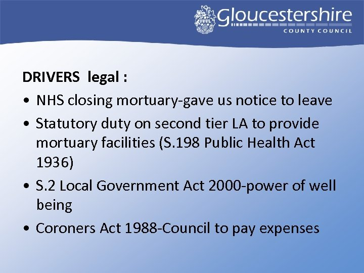 DRIVERS legal : • NHS closing mortuary-gave us notice to leave • Statutory duty