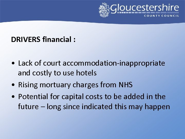 DRIVERS financial : • Lack of court accommodation-inappropriate and costly to use hotels •