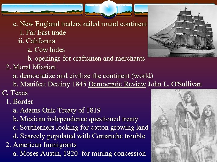 c. New England traders sailed round continent i. Far East trade ii. California