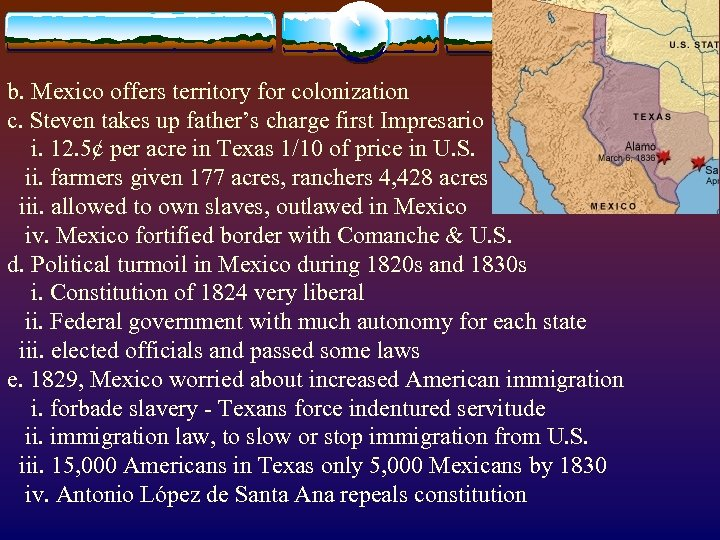 b. Mexico offers territory for colonization c. Steven takes up father's charge first