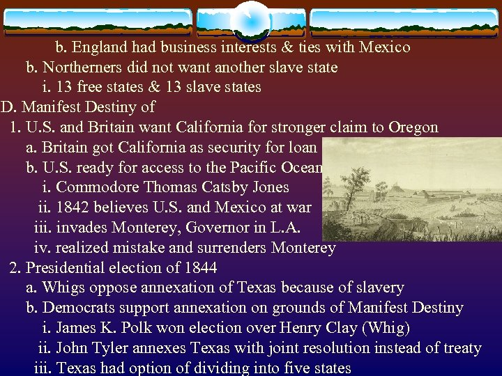 b. England had business interests & ties with Mexico b. Northerners did not