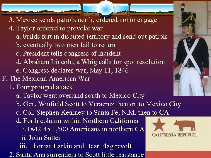 3. Mexico sends patrols north, ordered not to engage 4. Taylor ordered to