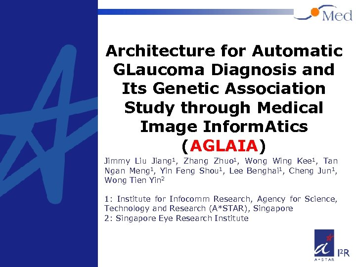 Architecture for Automatic GLaucoma Diagnosis and Its Genetic Association Study through Medical Image Inform.