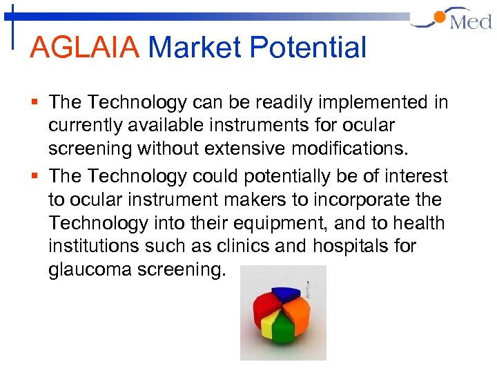 AGLAIA Market Potential § The Technology can be readily implemented in currently available instruments