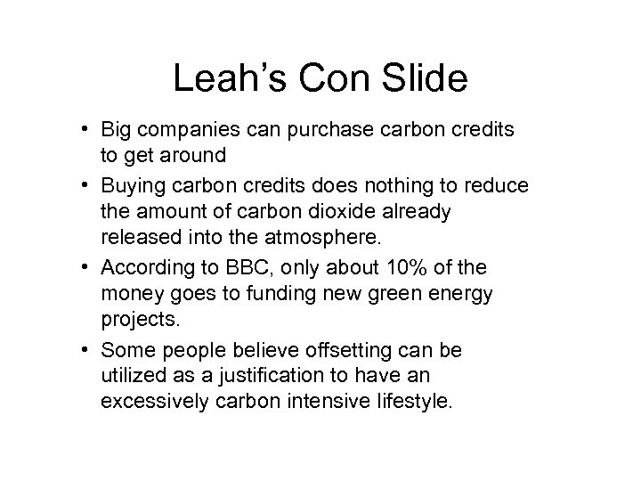 Leah's Con Slide • Big companies can purchase carbon credits to get around •