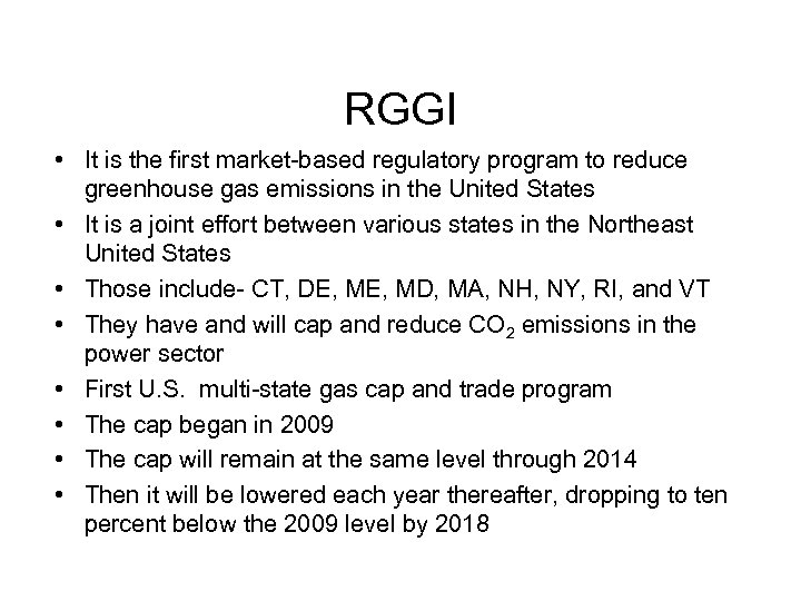RGGI • It is the first market-based regulatory program to reduce greenhouse gas emissions