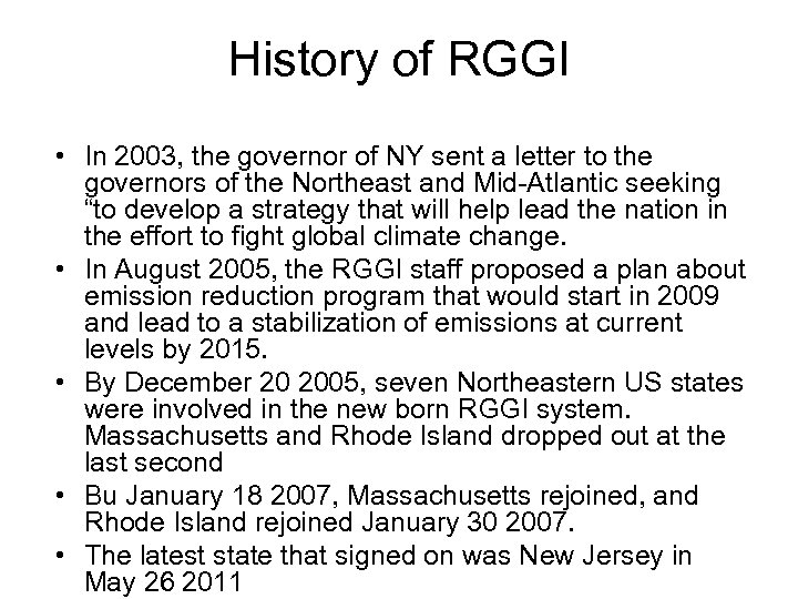 History of RGGI • In 2003, the governor of NY sent a letter to