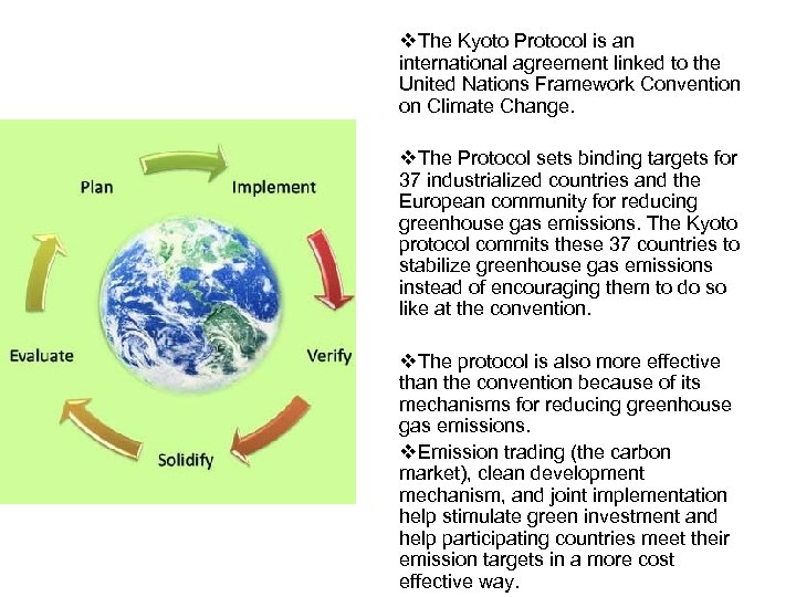v. The Kyoto Protocol is an international agreement linked to the United Nations Framework