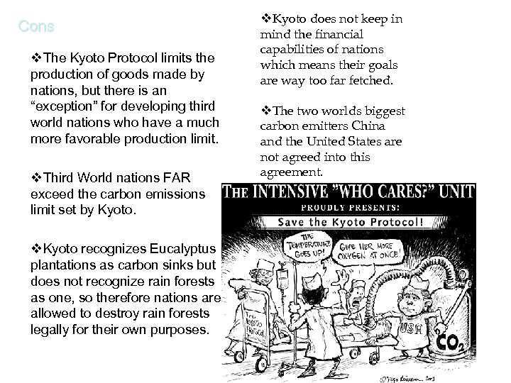 Cons v. The Kyoto Protocol limits the production of goods made by nations, but