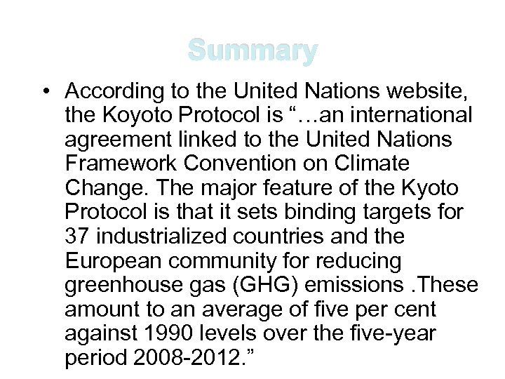 """Summary • According to the United Nations website, the Koyoto Protocol is """"…an international"""
