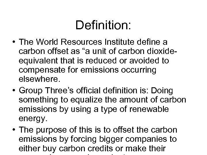 """Definition: • The World Resources Institute define a carbon offset as """"a unit of"""