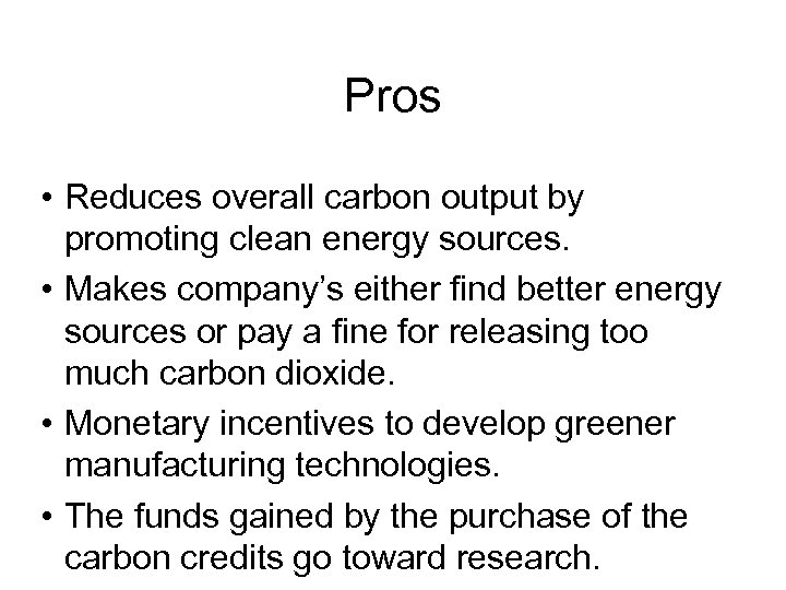 Pros • Reduces overall carbon output by promoting clean energy sources. • Makes company's
