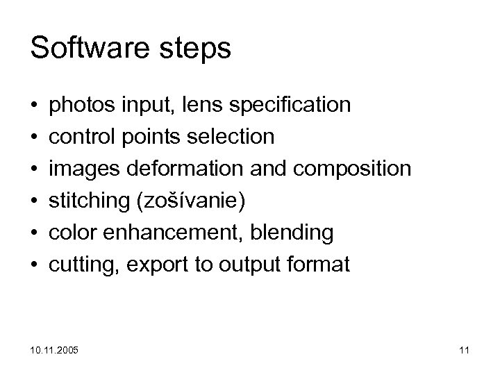 Software steps • • • photos input, lens specification control points selection images deformation