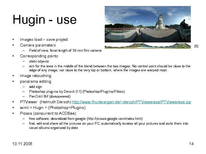 Hugin - use • • Images load – save project Camera parameters – •