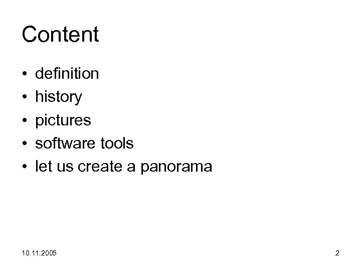Content • • • definition history pictures software tools let us create a panorama
