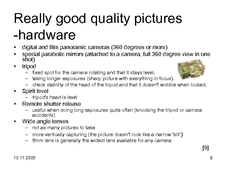 Really good quality pictures -hardware • • • digital and film panoramic cameras (360