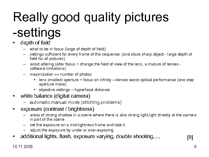 Really good quality pictures -settings • depth of field – what to be in