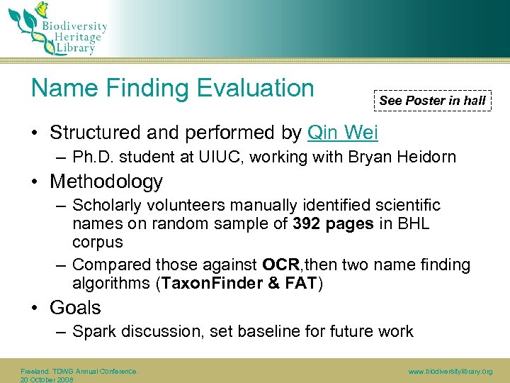 Name Finding Evaluation See Poster in hall • Structured and performed by Qin Wei