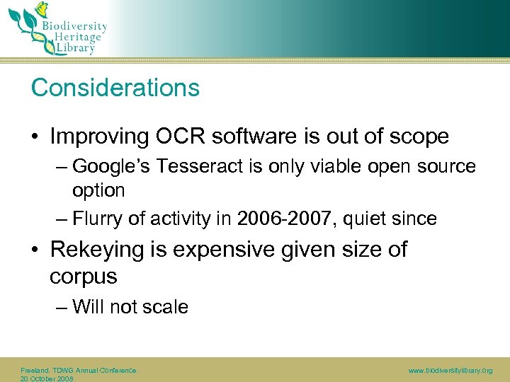 Considerations • Improving OCR software is out of scope – Google's Tesseract is only