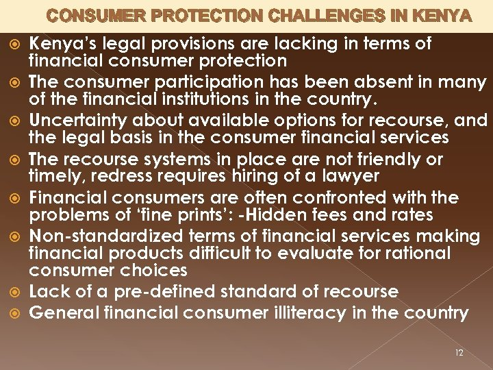 CONSUMER PROTECTION CHALLENGES IN KENYA Kenya's legal provisions are lacking in terms of financial