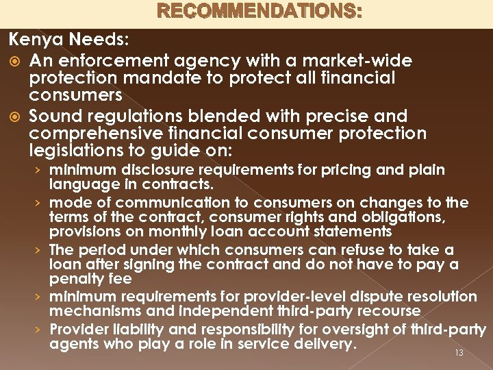 RECOMMENDATIONS: Kenya Needs: An enforcement agency with a market-wide protection mandate to protect all