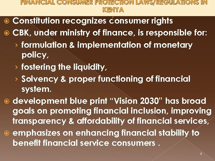 FINANCIAL CONSUMER PROTECTION LAWS/REGULATIONS IN KENYA : Constitution recognizes consumer rights CBK, under ministry