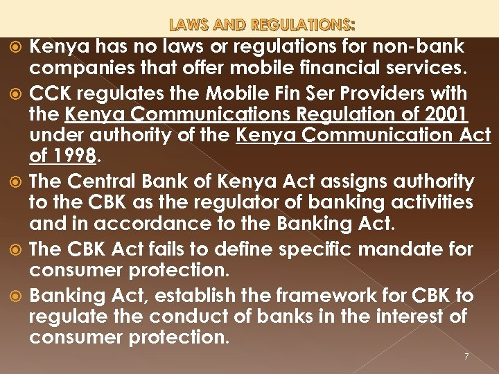 LAWS AND REGULATIONS: Kenya has no laws or regulations for non-bank companies that offer