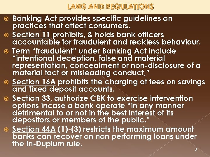 LAWS AND REGULATIONS Banking Act provides specific guidelines on practices that affect consumers. Section