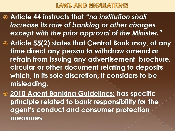 """LAWS AND REGULATIONS Article 44 instructs that """"no institution shall increase its rate of"""
