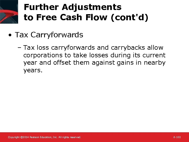 Further Adjustments to Free Cash Flow (cont'd) • Tax Carryforwards – Tax loss carryforwards