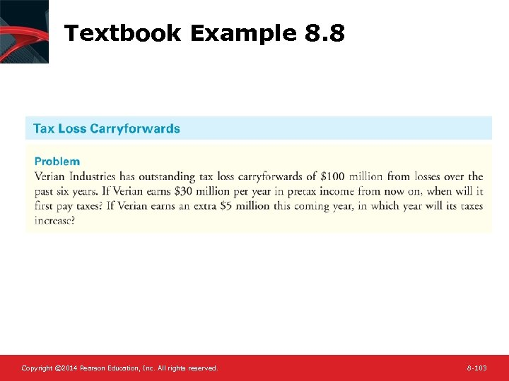 Textbook Example 8. 8 Copyright © 2014 Pearson Education, Inc. All rights reserved. 8