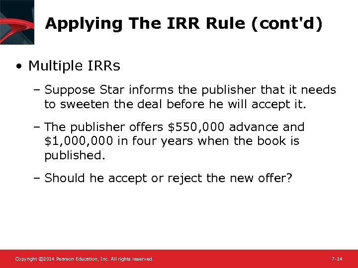 Applying The IRR Rule (cont'd) • Multiple IRRs – Suppose Star informs the publisher