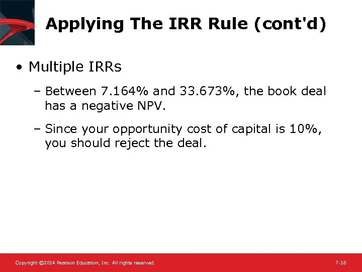 Applying The IRR Rule (cont'd) • Multiple IRRs – Between 7. 164% and 33.