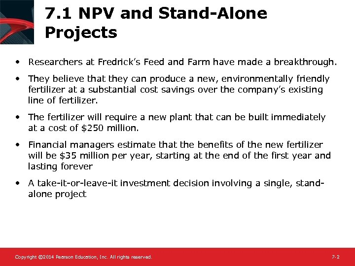 7. 1 NPV and Stand-Alone Projects • Researchers at Fredrick's Feed and Farm have