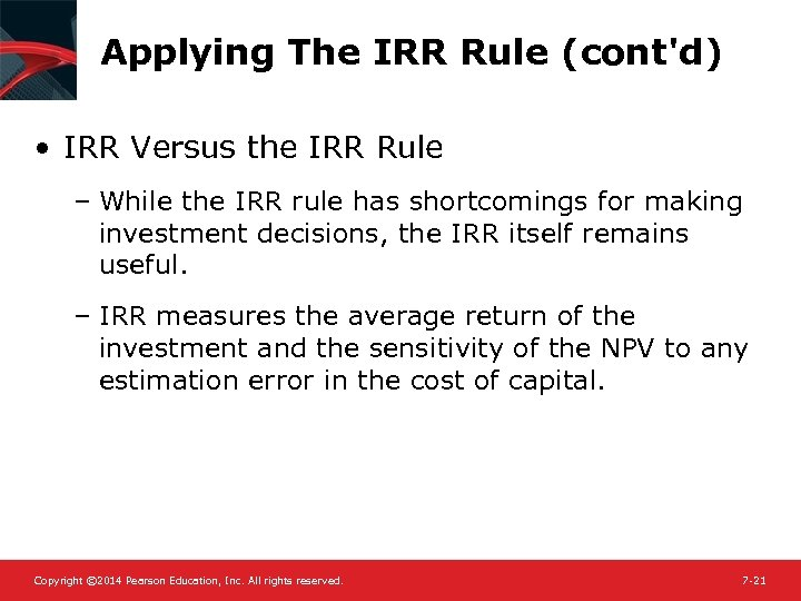 Applying The IRR Rule (cont'd) • IRR Versus the IRR Rule – While the