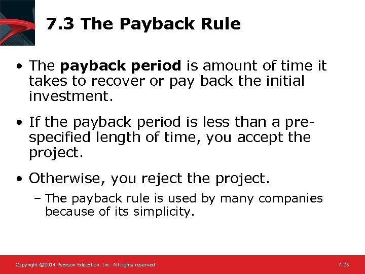 7. 3 The Payback Rule • The payback period is amount of time it