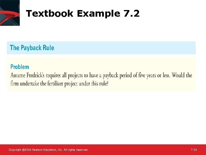 Textbook Example 7. 2 Copyright © 2014 Pearson Education, Inc. All rights reserved. 7