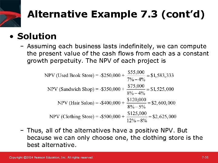 Alternative Example 7. 3 (cont'd) • Solution – Assuming each business lasts indefinitely, we