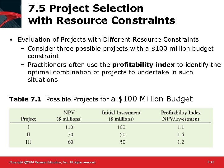 7. 5 Project Selection with Resource Constraints • Evaluation of Projects with Different Resource