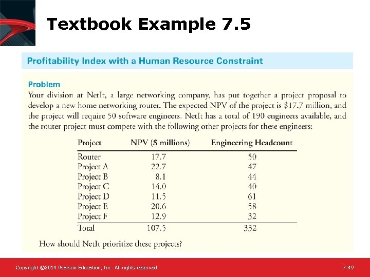 Textbook Example 7. 5 Copyright © 2014 Pearson Education, Inc. All rights reserved. 7