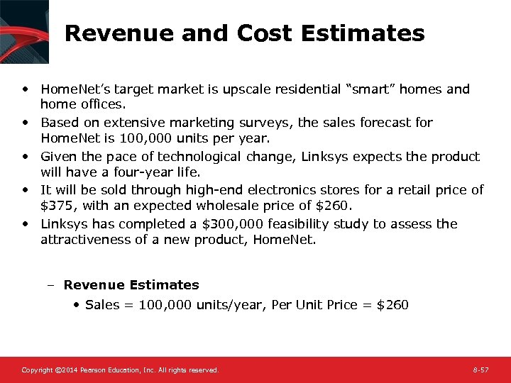 """Revenue and Cost Estimates • Home. Net's target market is upscale residential """"smart"""" homes"""