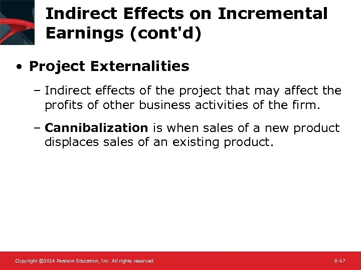 Indirect Effects on Incremental Earnings (cont'd) • Project Externalities – Indirect effects of the
