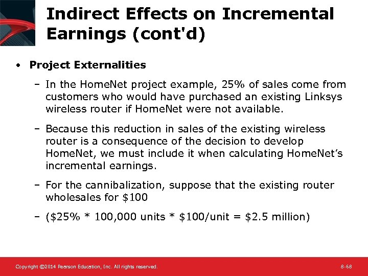 Indirect Effects on Incremental Earnings (cont'd) • Project Externalities – In the Home. Net