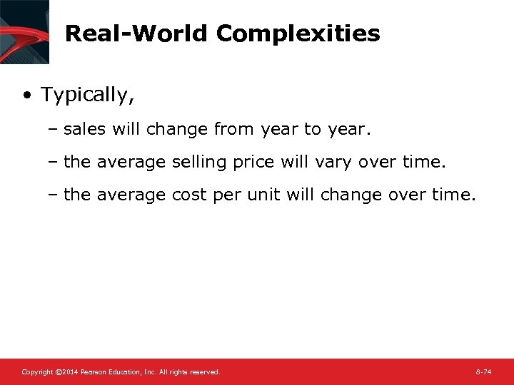 Real-World Complexities • Typically, – sales will change from year to year. – the