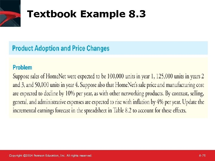 Textbook Example 8. 3 Copyright © 2014 Pearson Education, Inc. All rights reserved. 8