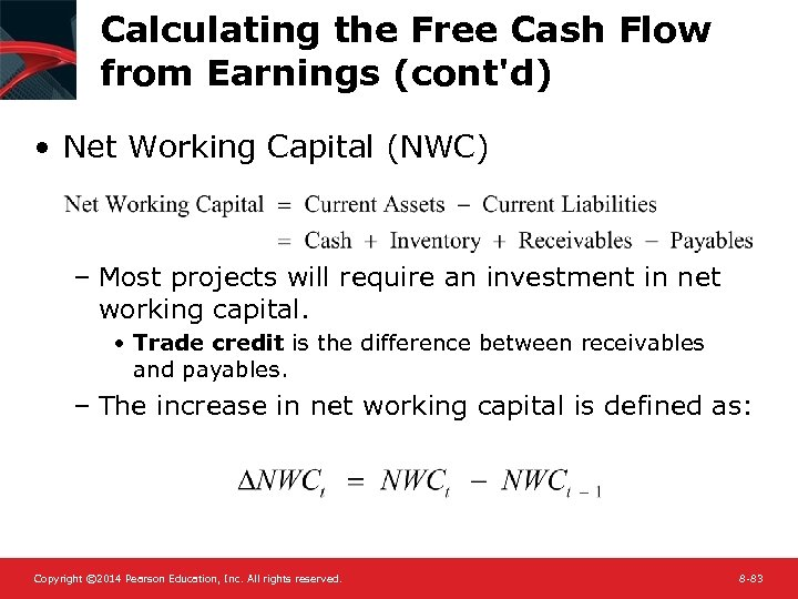 Calculating the Free Cash Flow from Earnings (cont'd) • Net Working Capital (NWC) –